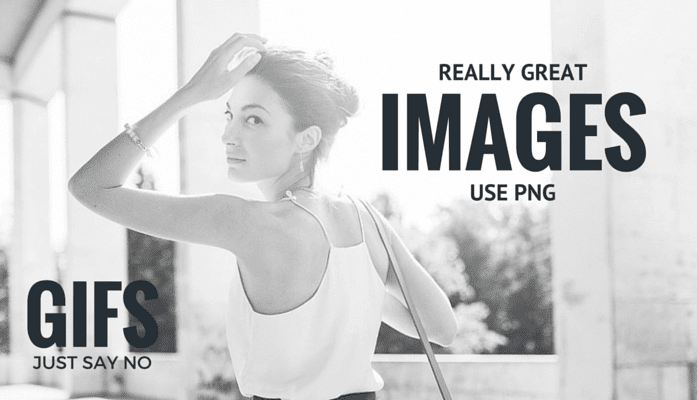 PNGs are better than GIFs. They are slightly larger but provide better quality images.