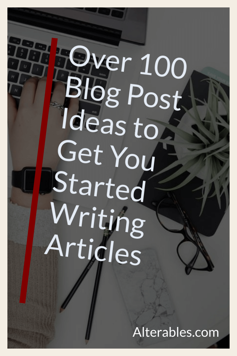 Over 100 Blog Post Ideas