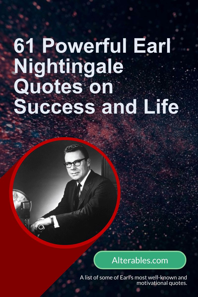 61 Quotes by Earl Nightingale